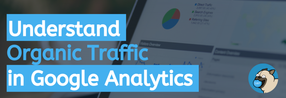 Understand Organic Traffic in Google Analytics with tablet