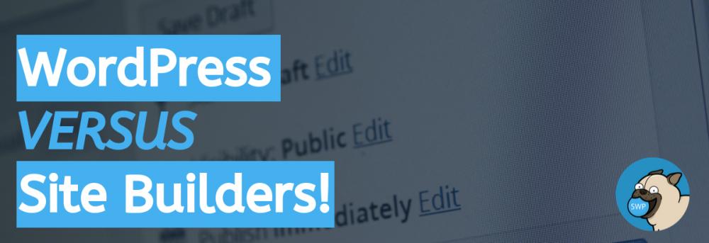 WordPress Vs. Site Builders